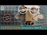 EXPOSITION : ANNECLAIRE MACÉ